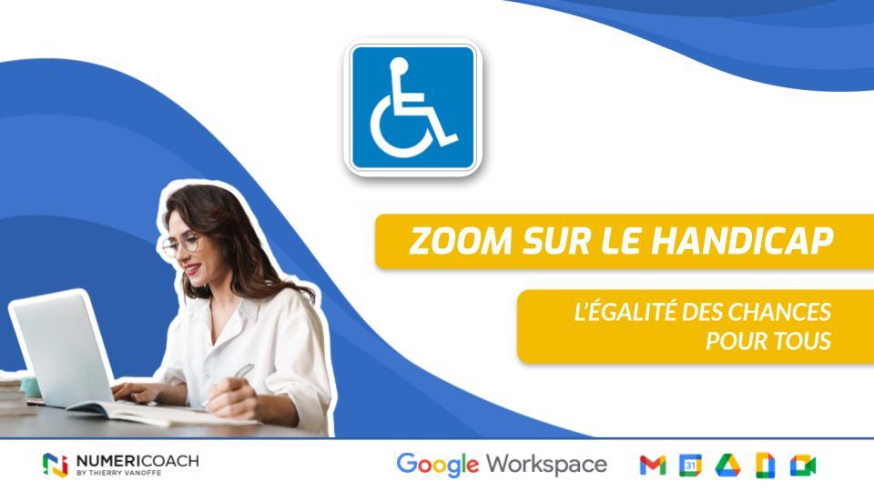 Zoom sur le handicap